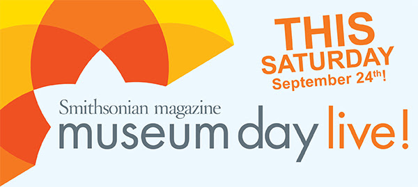 This Saturday – Free Entrance to Selected Museums Smithsonian Museum Day Live